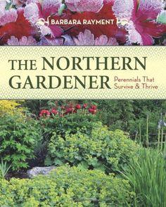 The Northern Gardener: Perennials That Survive and Thrive...