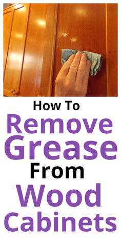 Tips for cleaning and removing grease from wood cabinets. Tips for cleaning and removing grease from wood cabinets. Window Cleaning Tips, Household Cleaning Tips, Deep Cleaning Tips, Toilet Cleaning, Cleaning Recipes, House Cleaning Tips, Natural Cleaning Products, Cleaning Solutions, Spring Cleaning