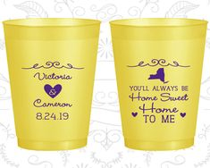 You will always be Home Sweet Home to Me, Customized Shatterproof Cups, Romantic Wedding, Rehearsal Dinner, Yellow Frosted Cups (473)