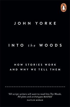 Because I need to polish my #NaNoWriMo project | Into The Woods: How Stories Work and Why We Tell Them by John Yorke #ReadingGoals