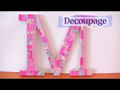 Letra de madera decorada con papel decoupage - Wooden letter decorated w...