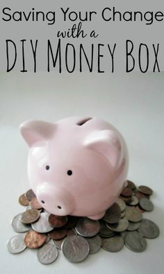 Saving Your Change with a DIY Money Box