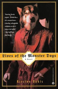 100 unusual novels to res..like breakfast with boa...bcover of lives of the monster dogs