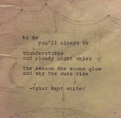 "Tyler Kent White - ""The sound of rain and riverstones."""