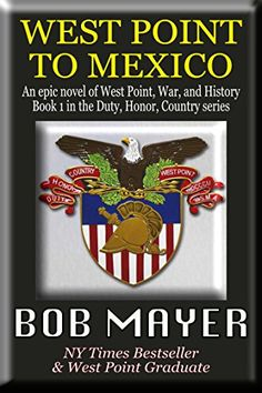 West Point to Mexico (Duty, Honor, Country Book 1) by Bob... https://www.amazon.com/dp/B00HZX7V1Q/ref=cm_sw_r_pi_dp_U_x_Q-aEAb6H8BJET