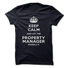 keep calm and let the PROPERTY manager handle it T Shirt, Hoodie, Sweatshirt