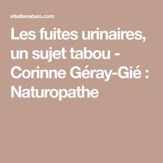 Les fuites urinaires, un sujet tabou - Corinne Géray-Gié : Naturopathe
