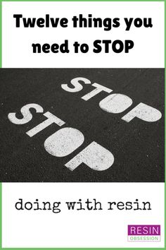 things you need to stop doing with resin