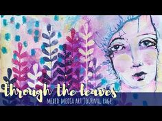 Through the Leaves – Mixed Media Art Journal Page Watercolor Inspiration, Art Inspiration Drawing, Art Journal Inspiration, Journal Ideas, Fantasy Warrior, Alphonse Mucha, Baby Annabell, Art Nouveau, Art Projects For Teens