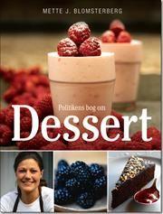 Politikens bog om dessert af Mette Blomsterberg, ISBN 9788756772723
