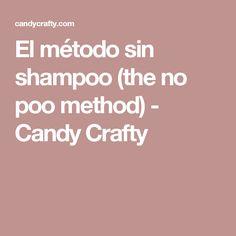 El método sin shampoo (the no poo method) - Candy Crafty