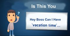 Is it freedom when you have to ask your boss to go on vacation?