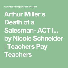 death of a salesman act 2 essay Free summary and analysis of the quotes in act two of death of a salesman that won't make you snore we promise.