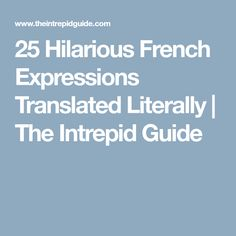"""Lost in translation? """"Don't have a cockroach"""". Here are 25 hilarious French expressions translated literally with their English counterparts. Get ready to laugh out loud with these funny french idioms. French For Beginners, Funny French, French Expressions, Lost In Translation, Literally Me, Idioms, Learn French, Out Loud, Hilarious"""