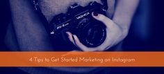 Here are 4 simple tips to get your brand or business started with Social Media Marketing on Instagram.