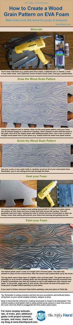 How to Create a Wood Grain Effect on Foam - Take your cosplay project to the next level. Use this infographic tutorial to learn how to make foam look like wood.