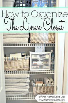 Love the idea of #organizing a linen closet by putting smaller items in baskets.