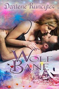 Wolf's Bane: (The Anthology Novella Series Book 3) by Author Darlene Kuncytes #Paranormal, #Romance,#ASMSG, #iartg, #bookboost, #bynr,