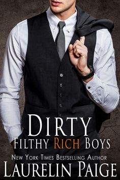 Dirty Filthy Rich Boys by  Laurelin Paige | Dirty Duet #0.5 | Release Date March 27th, 2017 | Genres: Contemporary Romance, Erotic Romance
