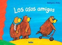 Los osos amigos - Hildegard Müller http://www.eluniversodeloslibros.com/2016/11/los-osos-amigos-hildegard-muller.html