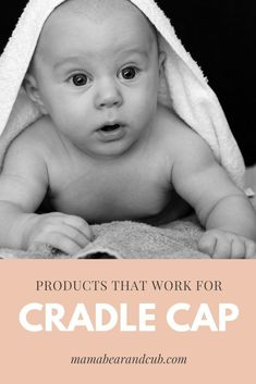 Tired of wasting money on products that claim to be a cure all to cradle cap? Click the link below for the products that helped save my sanity.