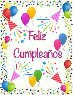 Happy Birthday Ballons, Happy Birthday Posters, Happy Birthday Love, Happy Birthday Quotes, Happy Birthday Images, Spanish Birthday Wishes, Happy Birthday Celebration, Happy Birthday Wishes Cards, Birthday Messages