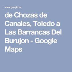 de Chozas de Canales, Toledo a Las Barrancas Del Burujon - Google Maps Driving Directions, View Map, Planes, How To Plan, Google, Kids, Airplanes, Young Children, Children