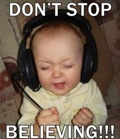 Don't Stop Believing!!