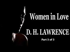Women in Love by D. H. LAWRENCE, Part 3 of 3 – Full Free Audio Book