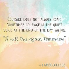 #courage #inspiration #motivation #quotes #wordstoliveby