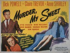 Murder, My Sweet. Dick Powell is not the most convincing Philip Marlowe, but it's still a good film.