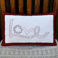 Hey, I found this really awesome Etsy listing at https://www.etsy.com/listing/216818648/county-style-love-pillow-hand-stitched