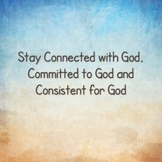 #Goal- Stay connected with God, Committed to God and Consistent for God.