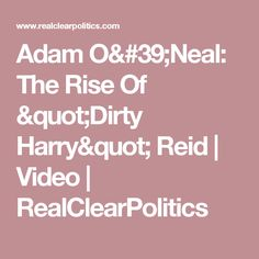 """Adam O'Neal: The Rise Of """"Dirty Harry"""" Reid 