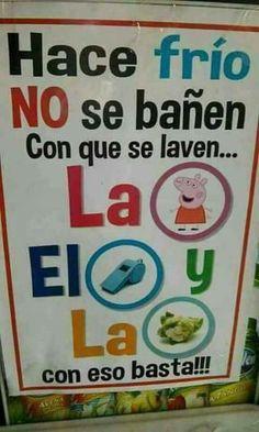 Memes, 🤖, and eso: hace frio no se banen con que se laven. :v buenos días Funny Spanish Jokes, Spanish Humor, Funny Jokes, Spanish Quotes, Funny Phrases, Funny Signs, Funny Images, Funny Pictures, Mean Jokes