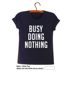 6c6c18ec Busy doing nothing T Shirt Funny Shirts with sayings Slogan Tee Tumblr  Grunge Graphic Tee Cool T-Shirts Womens Mens College Student Gift