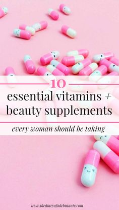 10 essential vitamins and beauty supplements for women by blogger Stephanie Ziajka from Diary of a Debutante