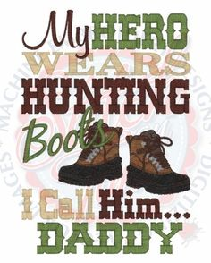 so, so so true, my daddy is my hero and does wear hunting boots :) country girl quotes Girl Hunting Quotes, Hunting Girls, Country Girl Quotes, Country Girls, Country Men, Country Life, Daddys Little Girls, Daddys Girl, My Daddy