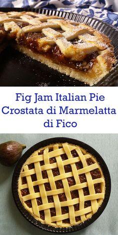 Fig Jam Italian Pie : Crostata di Marmelatta di Fico : Italian pie recipe with freshly made fig jam filling. Fig Recipes, Italian Recipes, Budget Recipes, Italian Desserts, Tart Recipes, Homemade Desserts, Easy Desserts, Dessert Recipes, Budget Freezer Meals