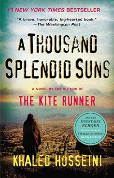 A Thousand Splendid Suns by Khaled Hosseini…