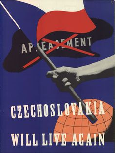 Because of Britain and France's appeasement policy, Czechoslovakia was in danger of being given to Hitler. This poster goes against Appeasement, so that Czechoslovakia will be able to retain its independence Munich Agreement, Ww2 Propaganda Posters, Appeasement, Office Artwork, Unique Poster, Various Artists, World War Two, Vintage Posters, Wwii