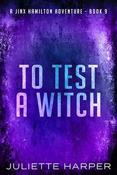 To Test a Witch (A Jinx Hamilton Mystery Book 9) by Julie...