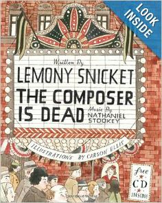 The Composer Is Dead: Lemony Snicket, Carson Ellis, Nathaniel Stookey: 9780061236273: Amazon.com: Books