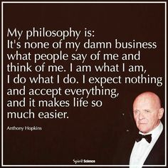 Spirit Science, Anthony Hopkins, My Philosophy, Think Of Me, Wise Words, Quotations, Instagram, Thoughts, Sayings