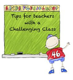 Tips for teachers with a challenging class