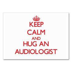 Keep Calm and Hug an Audiologist Business Card Templates