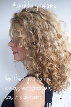 Curly Hair Problems: You think your hair's a mess but strangers say it's awesome. | hair humor | curly hair | natural hair | hair romance