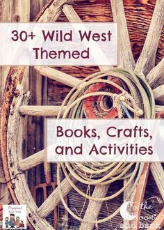 30+ Wild West Themed Books, Crafts, and Activities #poppinsbooknook #storybookactivities #onlinebookclubforkids