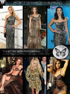 """Hollywood Subliminals:  Animal print clothing is employed for this method of communication as it symbolizes the uninhibited or """"wild"""" instincts brought out in the slave via Project Monarch's Beta or """"Sex Kitten"""" Programming; and when triggered will perform any action (or sex act) required by the handler."""
