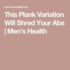 This Plank Variation Will Shred Your Abs | Men's Health